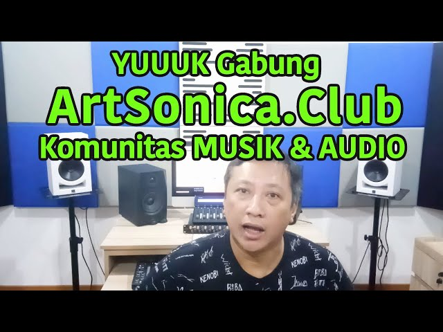 Yuuk Ikutan ARTSONICA CLUB, Komunitas Musisi, Music Producer dan Audio Engineer Indonesia ! GRATIS !