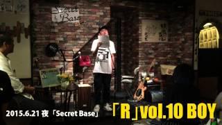 「R」vol 10 BOY 夜の部 ダイジェスト