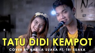 Download lagu TATU - DIDI KEMPOT(LIRIK) COVER BY NABILA SUAKA FT. TRI SUAKA