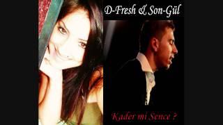 D-Fresh ft. SonGül - Kader mi Sence 2011