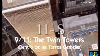 11-S: Dentro de las Torres Gemelas-Inside the Twin Towers
