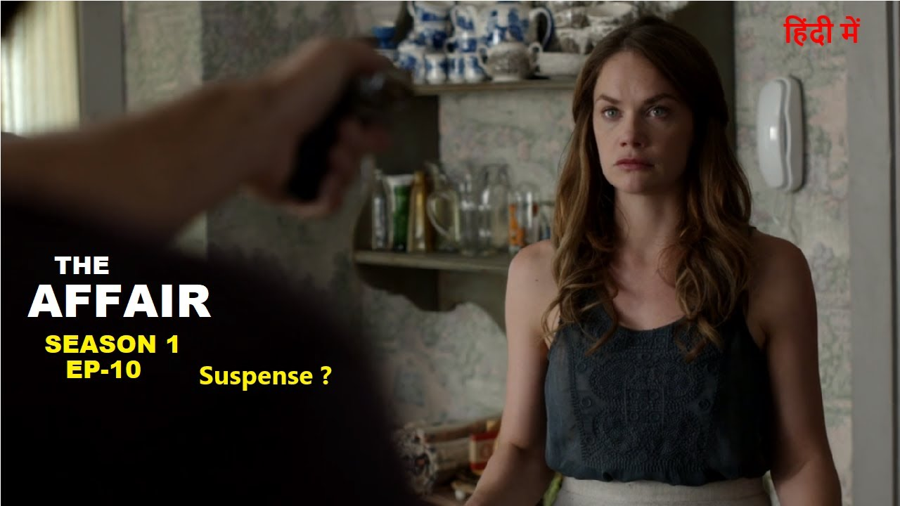 Download The Affair Season 1 Ep-10 Web Series Explained in Hindi   Web Series Story Xpert