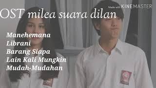 Download Lagu Kumpulan lagu OST FILM MILEA SUARA DILAN 2020 mp3