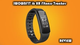 IWOWNFIT i6 HR Fitness Tracker Smart Bracelet Review - Cheaper than Fitbit!