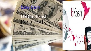 how to earn us dollar & payment bkash  [No Invest]