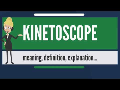 What is KINETOSCOPE? What does KINETOSCOPE mean? KINETOSCOPE meaning, definition & explanation