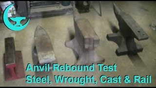 Anvil Rebound Test - Steel vs. Wrought vs. Cast Iron vs. Rail - All Compared Side By Side.