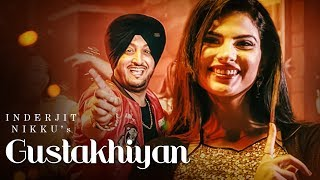 Gustakhiyan: Inderjit Nikku Ft. Kuwar Virk (full Song) | Shubh Karman | Matt Sheron Wala | T-series