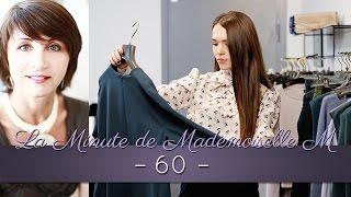 La Minute de Mademoiselle M60 - Comment créer une tenue vestimentaire ? (2/2)