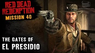 Red Dead Redemption - Mission #40 - The Gates of El Presidio (Xbox One)
