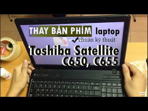 Hướng dẫn thay bàn phím laptop Toshiba satellite C650, C655