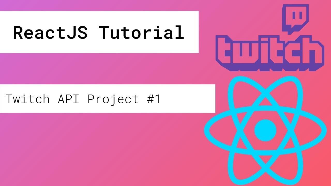 ReactJS API Tutorial #1 - Make a Twitch Dashboard