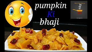 Aysee Tasty Recipe Ekbar Khaoge To Bar Bar Khaneka Dil Karega/Pumpkin Ki Bhaji/Easy Kaddu Recipe