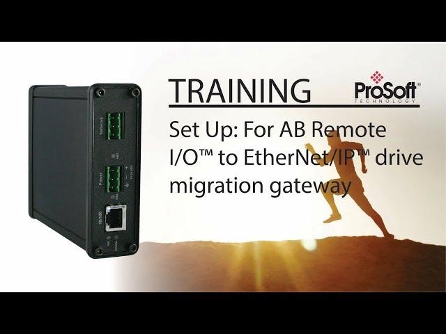 Set Up: For AB Remote I/O™ to EtherNet/IP™ drive migration gateway
