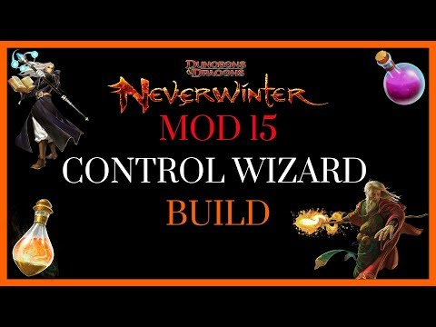 Neverwinter Mod 15 Control Wizard Build - AOE - Single Target - Support -  In-Depth