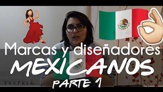 MARCAS Y DISEÑADORES MEXICANOS (PARTE 1) - FARFELÚ🇲🇽💃