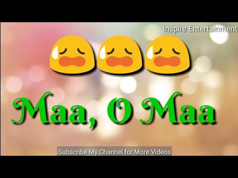 Maa O Maa Very Heart Touching Song with Lyrics and Emoji, Miss you Maa status Video