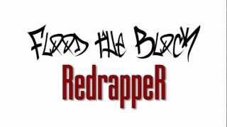 Flood The Block - RedrappeR