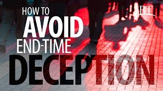 Beyond Today -- How to Avoid End-Time Deception