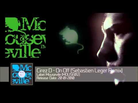 Cirez D  On Off Sebastien Leger Remix MOUSE012