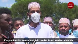 Kenyan Muslim Imams weigh in on the Israel-Palestine conflict