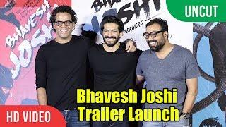 UNCUT - Bhavesh Joshi Superhero Official Trailer Launch | Harshvardhan Kapoor | Vikramaditya Motwane