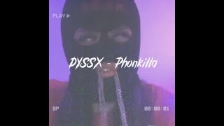 DYSSX - Phonkilla