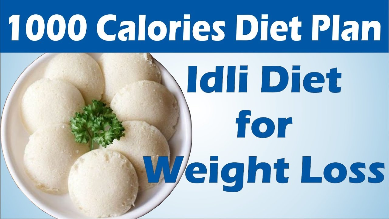 How To Lose Weight Fast 1Kg In 1 Day 1000 Calories Idli Diet Plan To To Lose Weight Fast