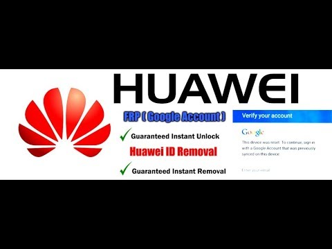 All Huawei ID and FRP Remove Service, P20,P20 Pro,
