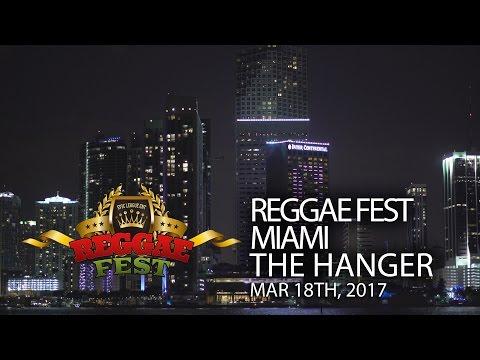 REGGAE FEST MIAMI - SATURDAY MARCH 18TH AT THE HANGAR MIAMI