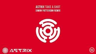 Astrix - Take A Shot (Simon Patterson Remix)