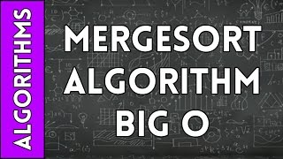 Determining why MergeSort is Big O(nlogn)