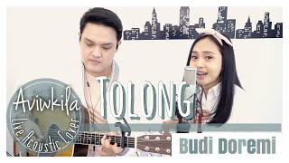 Download Lagu Budi Doremi - Tolong | Acoustic Cover By Aviwkila