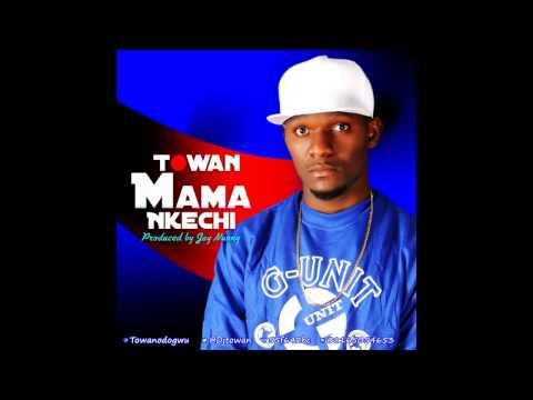 Towan - Mama Nkechi (Prod. Jay Nunny)