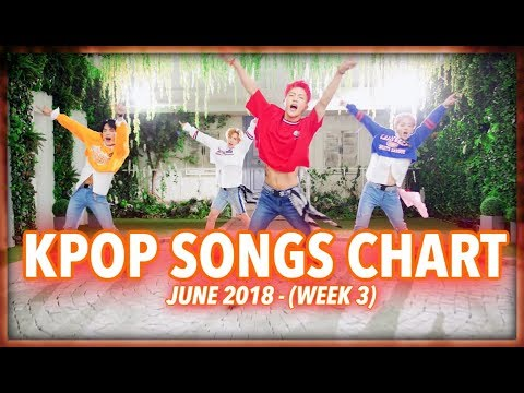 K-POP SONGS CHART | JUNE 2018 (WEEK 3)