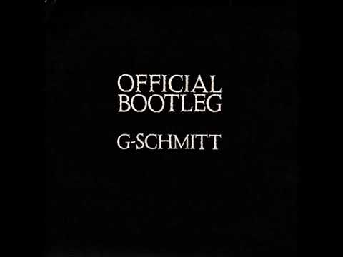 G-Schmitt - Official Bootleg [Full Album]