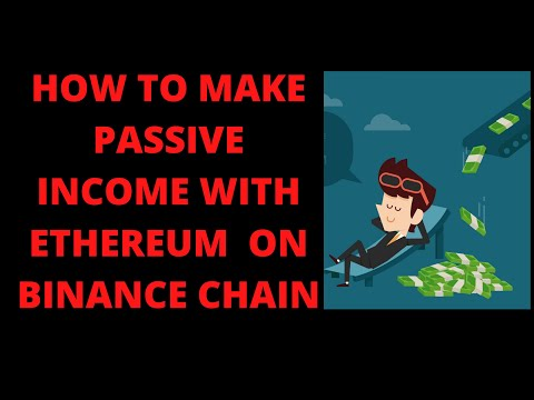 How To Earn Passive Income With Ethereum On Binance Chain!!