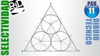 PAU #011 Circunferencias interiores a un triángulo (Dibujo Técnico Selectividad - Cataluña/2000)
