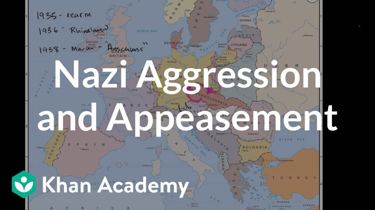 Got Karte Deutsch.Nazi Aggression And Appeasement Video Khan Academy