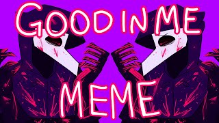 GOOD IN ME (MEME) [SCP-049] -REMAKE 2020-