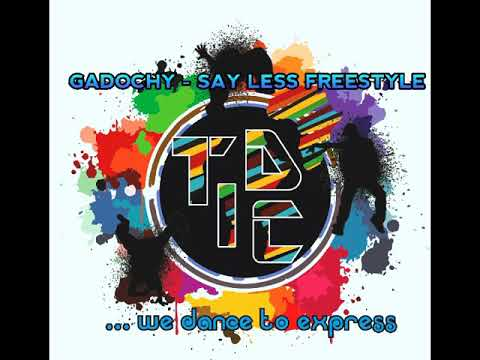 Download The Infinities ft Gadochy - Say Less Dance Freestyle