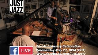 Just Jazz Live Concert Series 2 Year Anniversary Celebration Facebook Livestream