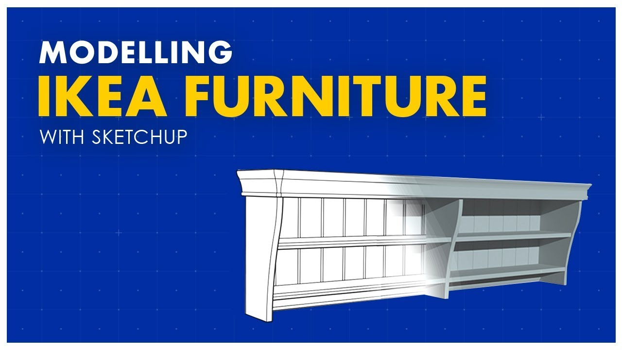 Modeling IKEA Furniture with Sketchup
