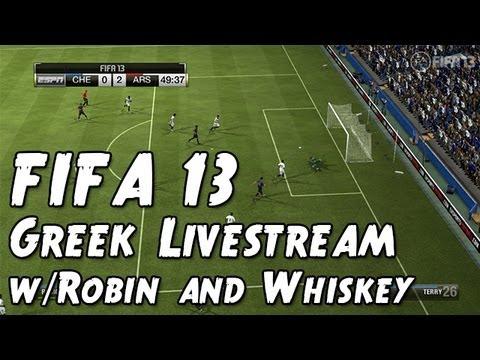 FIFA 13 Greek Livestream w/Robin & Whiskey (Greek/English Edition)