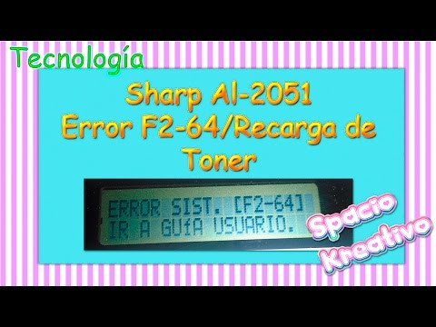 Sharp Error F2-64 y Recarga de Toner