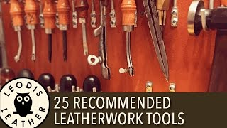 Top 25 Recommended Leatherwork Tools