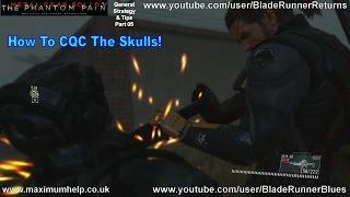 How To CQC The Skulls! Including Montage Traitors Caravan S Rank Metal Gear Solid V The Phantom Pain