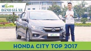 Honda City Top 2017 - Chiếc xe đáng mua trong tầm giá 600tr? |4K|Xế Cưng|