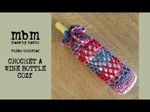 Madebymarni Crochet A Wine Bottle Cozy Youtube