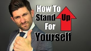 How To Stand Up For Yourself | Learning To Say